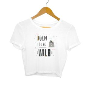 Born To Be Wild-Crop Top For Women