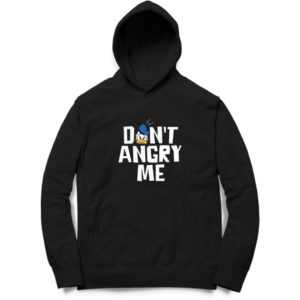 Don't-Angry-Me Hoodie